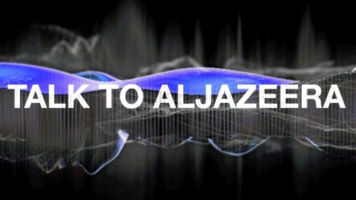 Talk To Al Jazeera-Al Jazeera