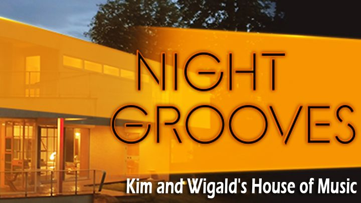 Night Grooves - Kim and Wigald's House of Music-DW