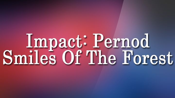 Impact: Pernod - Smiles Of The Forest-India Today News