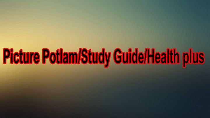 Picture Potlam/Study Guide/Health plus-T News