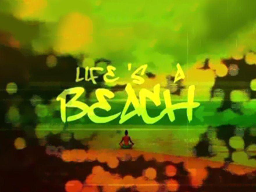 Life's A Beach-NDTV GoodTimes