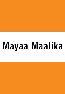 Mayaa Maalika