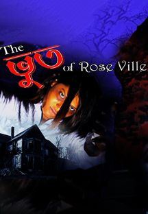 The Bhoot Of Rose Ville