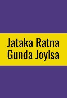 Jataka Ratna Gunda Joyisa