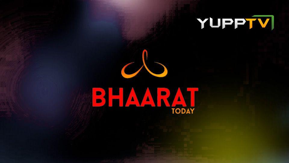 Bhaarat Today Online | Watch Bhaarat Today Live | Bhaarat